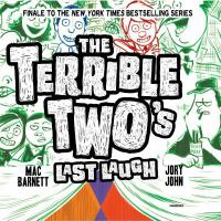 Cover image for The Terrible Two's last laugh. bk. 4 [sound recording CD] : Terrible Two's series