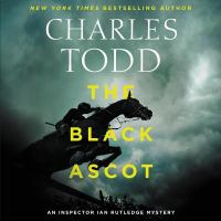 Cover image for The Black Ascot. bk. 21 [sound recording CD] : Ian Rutledge series