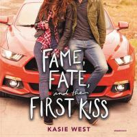 Cover image for Fame, fate, and the first kiss [sound recording CD]