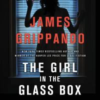 Cover image for The girl in the glass box. bk. 16 [sound recording CD] : Jack Swyteck series