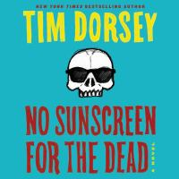 Cover image for No sunscreen for the dead. bk. 22 [sound recording CD] : Serge Storms series