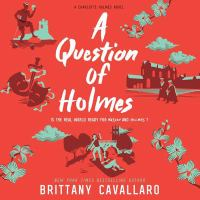 Cover image for A question of Holmes. bk. 4 [sound recording CD] : Charlotte Holmes series