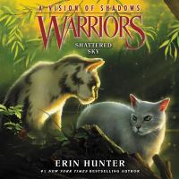 Cover image for Shattered sky. bk. 3 [sound recording CD] : Warriors. A vision of shadows series