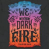 Imagen de portada para We set the dark on fire [sound recording CD]