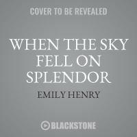 Imagen de portada para When the sky fell on Splendor [sound recording CD]