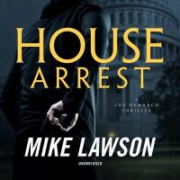 Cover image for House arrest. bk. 13 [sound recording CD] : Joe DeMarco series