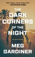 Cover image for The dark corners of the night. bk. 3 : UNSUB series