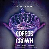 Imagen de portada para Corpse & crown. bk. 2 [sound recording CD] : Cadaver & Queen series