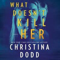 Imagen de portada para What doesn't kill her. bk. 2 [sound recording CD] : Cape Charade series