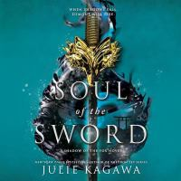 Cover image for Soul of the sword. bk. 2 [sound recording CD] : Shadow of the Fox trilogy