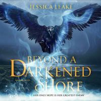 Cover image for Beyond a darkened shore [sound recording CD]