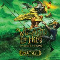 Cover image for Apprentice needed. bk. 2 [sound recording CD] : Wizard for hire series
