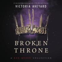 Cover image for Broken throne. bk. 4.5 [sound recording CD] : Red queen series