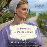 Cover image for The promise of Palm Grove. bk. 1 [sound recording CD] : Amish brides of Pinecraft series
