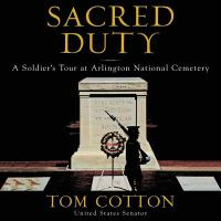 Cover image for Sacred duty [sound recording CD] : a soldier's tour at Arlington National Cemetery