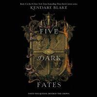 Cover image for Five dark fates. bk. 4 [sound recording CD] : Three dark crowns series