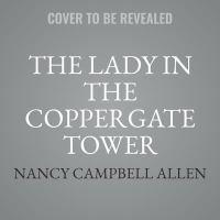 Imagen de portada para The lady in the Coppergate Tower [sound recording CD]