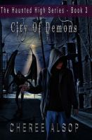 Cover image for City of demons. bk. 3 : Haunted High series