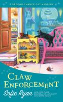 Cover image for Claw enforcement. bk. 7 : Second Chance cat mystery series