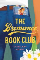 Cover image for The bromance book club. bk. 1 : Bromance book club series