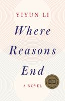Cover image for Where reasons end : a novel