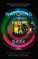 Imagen de portada para Watching from the dark. bk. 2 : a novel : DCI Jonah Sheens series