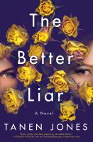 Cover image for The better liar : a novel