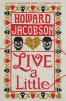 Cover image for Live a little : a novel