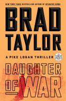 Cover image for Daughter of war. bk. 13 [large print] : Pike Logan series