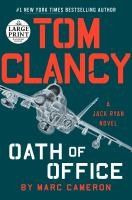 Cover image for Oath of office. bk. 26 [large print] : Jack Ryan series