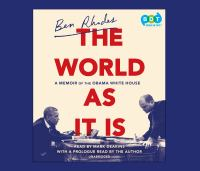 Cover image for The world as it is A Memoir of the Obama White House.