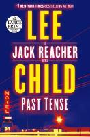 Cover image for Past tense. bk. 23 Jack Reacher series