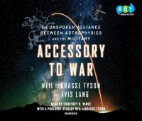 Cover image for Accessory to war [sound recording CD] : the unspoken alliance between astrophysics and the military