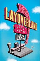 Cover image for Layoverland : a novel / by Gabby Noone.