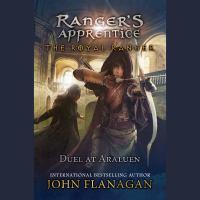 Cover image for Duel at araluen Ranger's Apprentice: The Royal Ranger Series, Book 3.