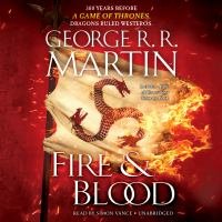 Cover image for Fire & blood. bk. 1 [sound recording CD] : History of House Targaryen of Westeros series