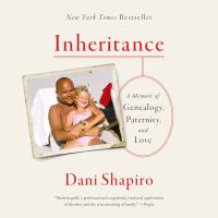 Cover image for Inheritance A Memoir of Genealogy, Paternity, and Love.