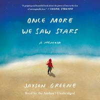 Cover image for Once more we saw stars [sound recording CD] : a memoir