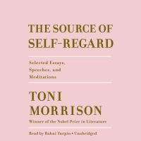 Cover image for The source of self-regard [sound recording CD] : selected essays, speeches, and meditations