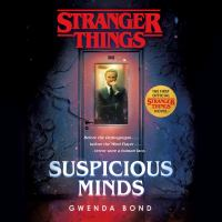 Cover image for Suspicious minds: the first official stranger things novel