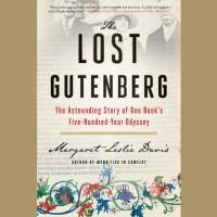 Cover image for The lost gutenberg The astounding story of one book's five-hundred-year odyssey.