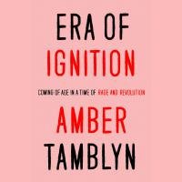 Cover image for Era of ignition Coming of Age in a Time of Rage and Revolution.