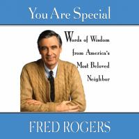 Cover image for You are special Words of Wisdom for All Ages from a Beloved Neighbor.