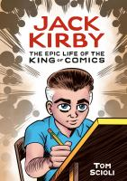 Cover image for Jack Kirby [graphic novel] : the epic life of the king of comics