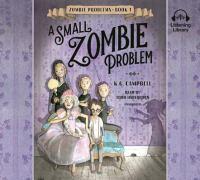 Imagen de portada para A small zombie problem. bk. 1 [sound recording CD] : Zombie problems series