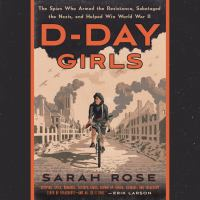 Cover image for D-day girls the untold story of the female spies who helped win World War Two