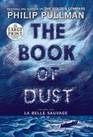 Cover image for La Belle Sauvage. bk. 1 [large print] : Book of dust series