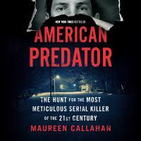 Imagen de portada para American predator The Hunt for the Most Meticulous Serial Killer of the 21st Century.