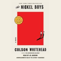 Cover image for The nickel boys A Novel.