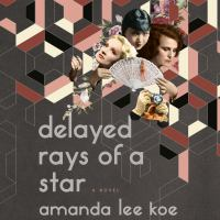 Cover image for Delayed rays of a star A Novel.
